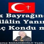 Türk Bayrağına Haç Konuldu mu iddiası ?