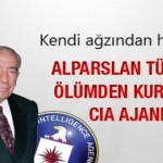 Alparslan Türkeş'i ölümden kurtaran CIA ajanı kimdi !!!