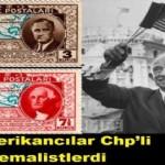 İlk Amerikancılar Chp'li, Yâni Kemalistlerdi iddiası ???