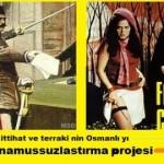 İttihatcıların Osmanlıyı Yıkma Planları