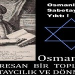 Osmanlı'yı içinden sinsice yıkan topluluk; Sabetaycılar