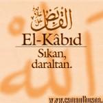 El-Kâbid (El-Kâbiz) İsm-i Şerîfi