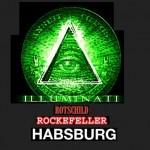 İlluminati – Rotschild – Rockefeller – Habsburg